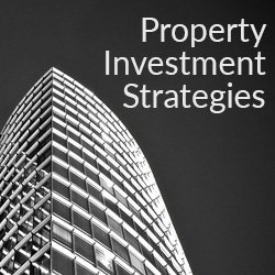 Property Investment Strategies | A Complete List