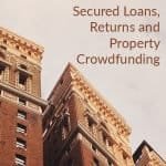 Secured loans, property crowdfunding and returns with Property Moose