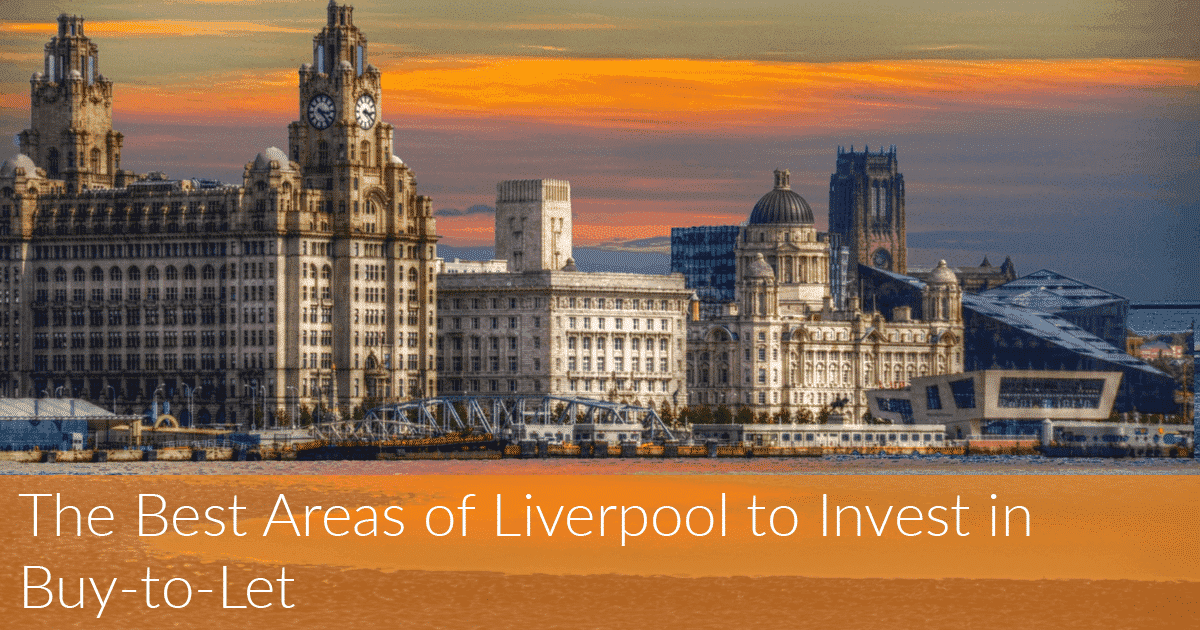 The Best Areas of Liverpool to Invest in Buy-to-Let