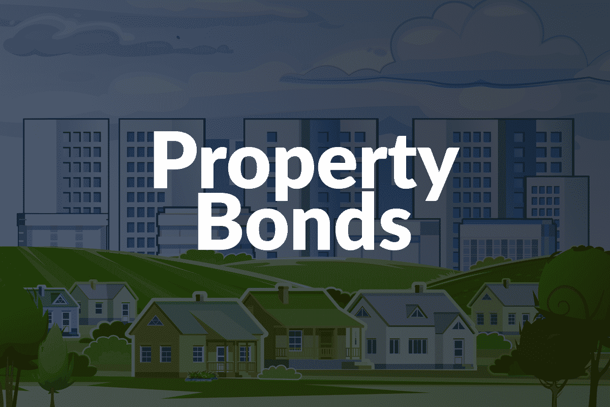 In the background there are houses and in the background there are skyscrapers. Property Bonds is written in the center of the image.