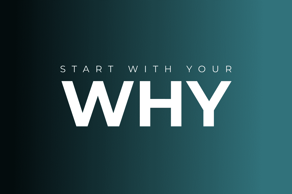 A gradient background and text that says, 'Start With Your Why'.