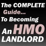 The complete guide to becoming an hmo landlord