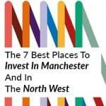 the 7 best places to invest in Manchester and the north west
